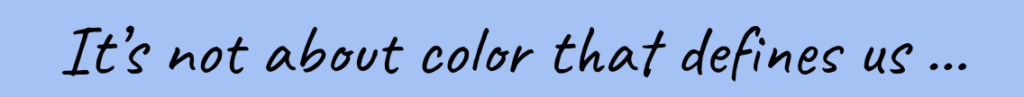 Color doesn't define
